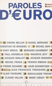 Pierre Bellon et Daniel Bernard - Paroles d'euro - Entretiens.