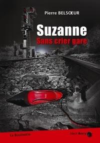 Pierre Belsoeur - Suzanne sans crier gare.