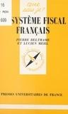 Pierre Beltrame et Lucien Mehl - Le système fiscal français.