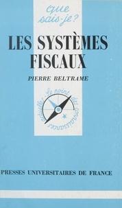 Pierre Beltrame et Paul Angoulvent - Les systèmes fiscaux.
