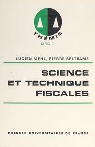Pierre Beltrame et Lucien Mehl - Science et technique fiscales.