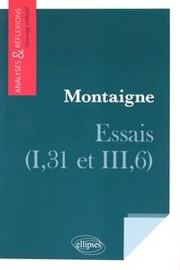 Pierre Bénard et Edith Borrut - Montaigne, Essais (I, 31 et III,6).