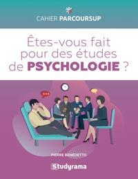 Pierre Benedetto - Etes-vous fait pour des études de psychologie ?.