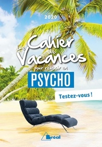 Pierre Benedetto - Le cahier de vacances pour réussir en psycho - Testez-vous !.