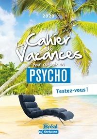 Pierre Benedetto - Le cahier de vacances pour réussir en psycho - Testez-vous.