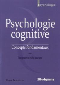 Pierre Benedetto - Psychologie cognitive - Concepts fondamentaux.