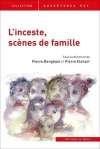 Pierre Benghozi et Pierre Etchart - L'inceste, scènes de famille.
