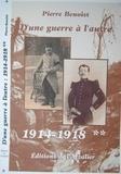 Pierre Benoist - D'une guerre à l'autre 1914 - 1918.