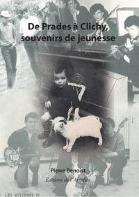 Pierre Benoist - De Prades à Clichy, souvenirs de jeunesse.