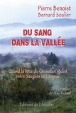 Pierre Benoist et Bernard Soulier - Du sang dans la vallée - Quand la Bête du Gévaudan rôdait entre Saugues et Langeac.