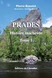 Pierre Benoist - Histoire inachevée - Tome 1, Prades.