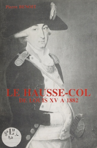 Le hausse-col de Louis XV à 1882. Étude descriptive