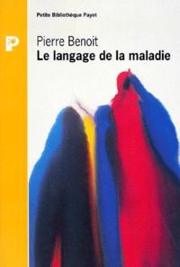 Pierre Benoit - Le langage de la maladie.