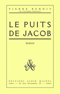 Pierre Benoit et Pierre Benoît - Le Puits de Jacob.
