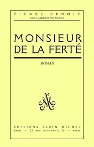 Pierre Benoit et Pierre Benoît - Monsieur de La Ferté.