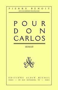 Pierre Benoit et Pierre Benoît - Pour Don Carlos.