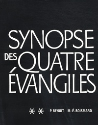 Pierre Benoit et Marie-Emile Boismard - Synopse des quatre évangiles en français - Tome 2.