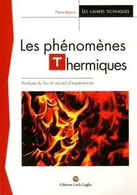 Pierre Bépoix - Les phénomènes thermiques - Analyse du feu et recueil d'expériences.
