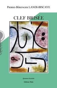 Pierre-Bérenger Landi-Biscaye - Clef brisée.