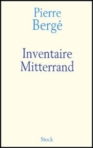 Pierre Bergé - Inventaire Mitterrand.