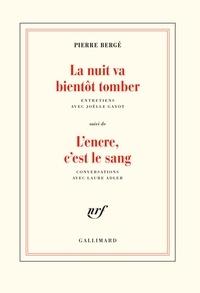 Pierre Bergé - La nuit va bientôt tomber - Suivi de L'encre, c'est le sang.