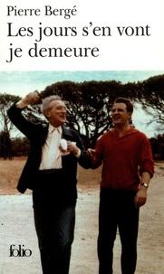 Pierre Bergé - Les jours s'en vont je demeure.