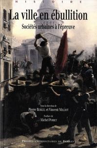Pierre Bergel et Vincent Milliot - La ville en ébullition - Sociétés urbaines à l'épreuve. 1 DVD
