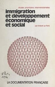 Pierre Berger et Jean-Pierre Broclawski - Immigration et développement économique et social - Balance des paiements. Bilan social. Impacts sectoriels et macroéconomiques.