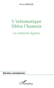 L'informatique lbère l'humain- La relativité digitale - Pierre Berger   Showmesound.org