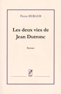 Pierre Berger - Les deux vies de Jean Dutronc.