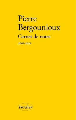Carnets de notes. Journal 2001-2010