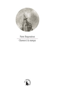 Pierre Bergounioux - Chasseur à la manque.