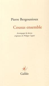 Pierre Bergounioux - Cousus ensemble.
