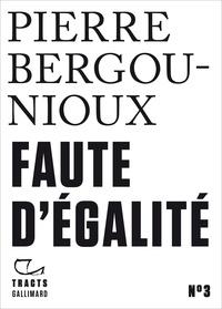 Pierre Bergounioux - Faute d'égalité.