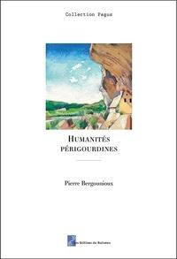 Pierre Bergounioux - Humanités périgourdines.