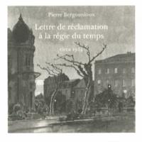 Pierre Bergounioux - Lettre de réclamation à la régie du temps.