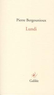 Pierre Bergounioux - Lundi.
