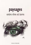 Pierre Bergounioux et Bernard Chambaz - Paysages entre rêve et terre.