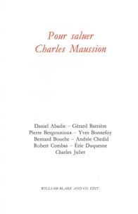 Pierre Bergounioux et Daniel Abadie - Pour saluer Charles Maussion.
