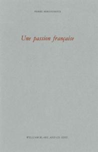 Pierre Bergounioux - Une passion française.