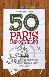Pierre Berloquin - 50 paris impossibles et néanmoins faciles à tenir.