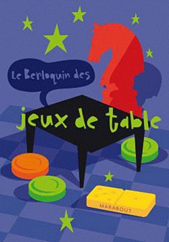 Pierre Berloquin - Le berloquin des Jeux de Table - Les règles détaillées et illustrées.