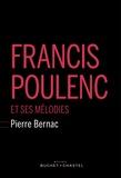 Pierre Bernac - Francis Poulenc et ses mélodies.