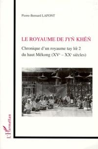 LE ROYAUME DE JYN KHEN. - Chronique dun royaume tay loe 2 du haut Mékong (XVème-XXème siècles).pdf