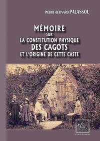 Pierre-Bernard Palassou - Mémoire sur la constitution physique des cagots et l'origine de cette caste.