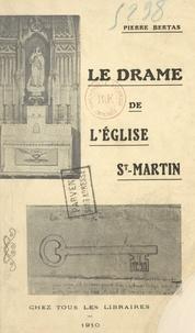 Pierre Bertas - Le drame de l'Église Saint-Martin.