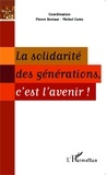 Pierre Bertaut et Michel Cotto - La solidarité des générations, c'est l'avenir !.