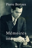 Pierre Bertaux - Mémoires interrompus.