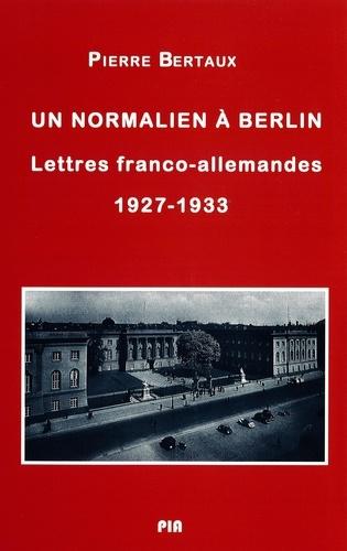 Un normalien à Berlin. Lettres franco-allemandes (1927-1933)