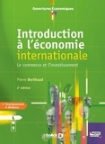 Pierre Berthaud - Introduction à l'économie internationale - Le commerce et l'investissement.